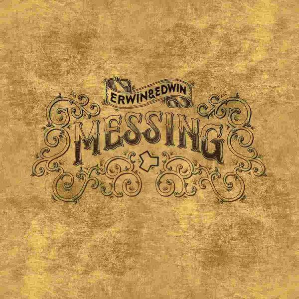 Erwin & Edwin - Messing