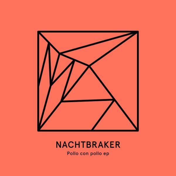 Nachtbraker - Pollo Con Pollo EP
