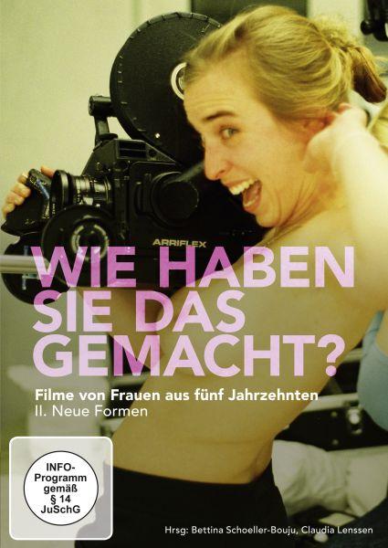 Wie haben Sie das gemacht? Frauenfilme aus fünf Jahrzehnten - 2: Neue Formen