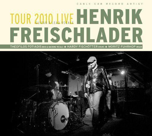 Freischlader, Henrik - Tour 2010 Live