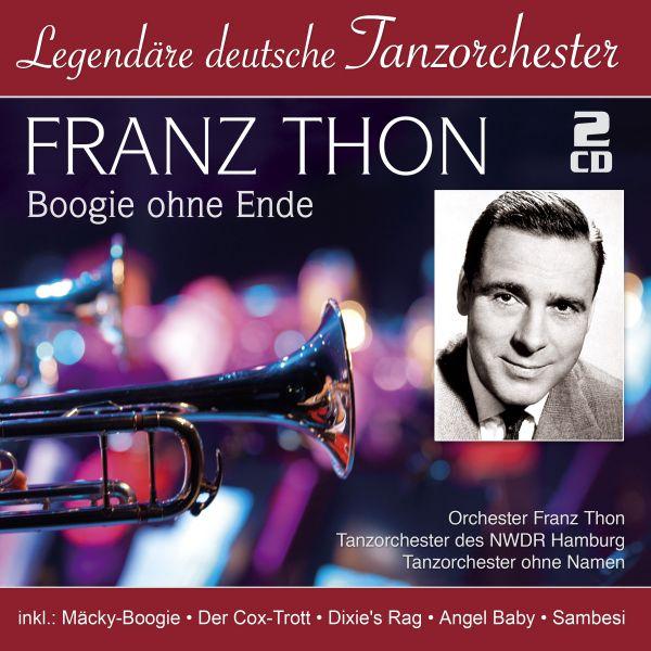 Thon, Franz - Boogie ohne Ende (Legendäre deutsche Tanzorchester)
