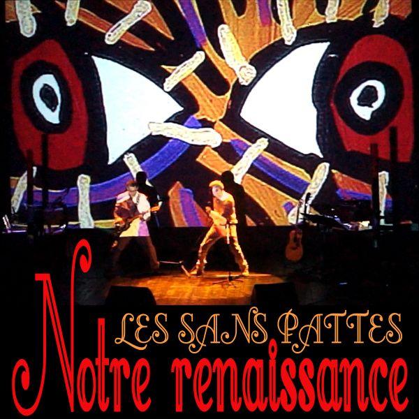 Les Sans Pattes - Notre Renaissance (2LP+CD)