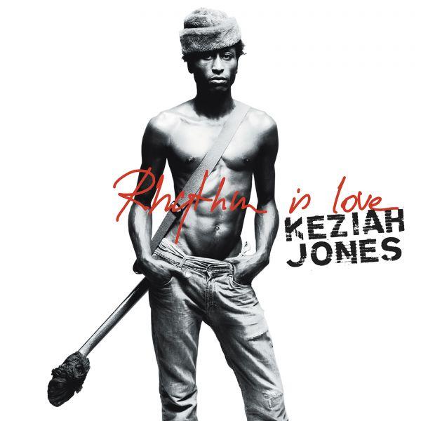 Jones, Keziah - Rhythm Is Love Best Of