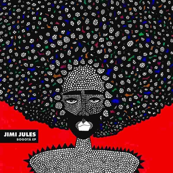 Jules, Jimi - Bogota EP