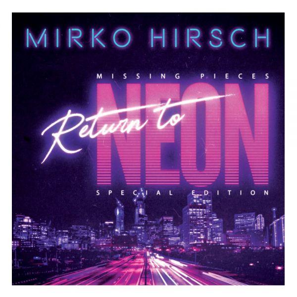Hirsch, Mirko - Missing Pieces: Return To Neon