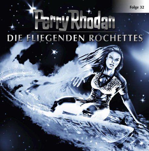 Perry Rhodan - Die fliegenden Rochettes (32)