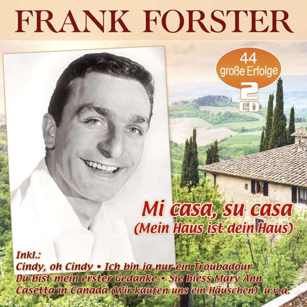 Forster, Frank - Mi casa, su casa (Mein Haus ist dein Haus) - 44 große Erfolge