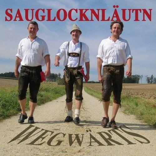 Sauglocknläutn - Wegwärts