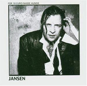 Jansen - Für 10 Euro nasse Hunde