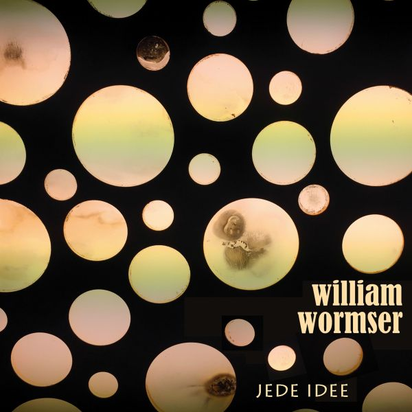 Wormser, William - Jede Idee