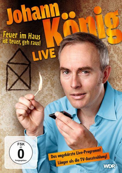 Johann König - Feuer im Haus ist teuer, geh' raus - Live!