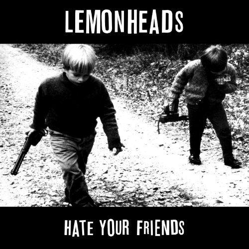 Lemonheads - Hate Your Friends (remasterd Incl. Bonus Tracks + Liner Notes)