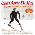 Various - Opa´s Aprés Ski Hits - Hütten-Klassieker 1938-1962