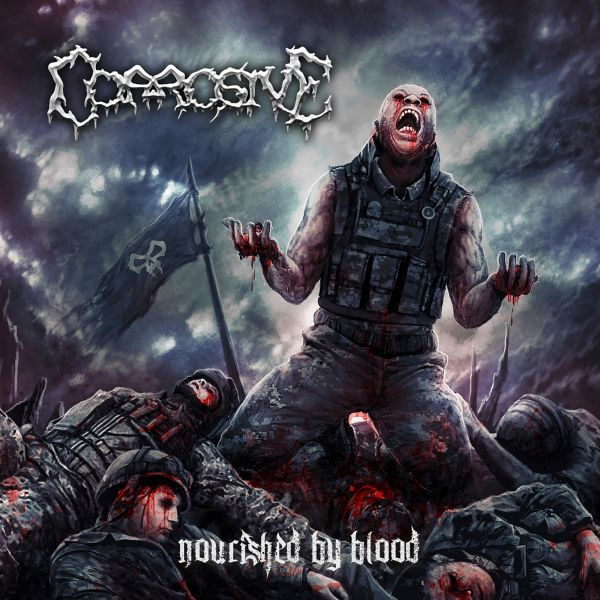 Corrosive - Nourished By Blood