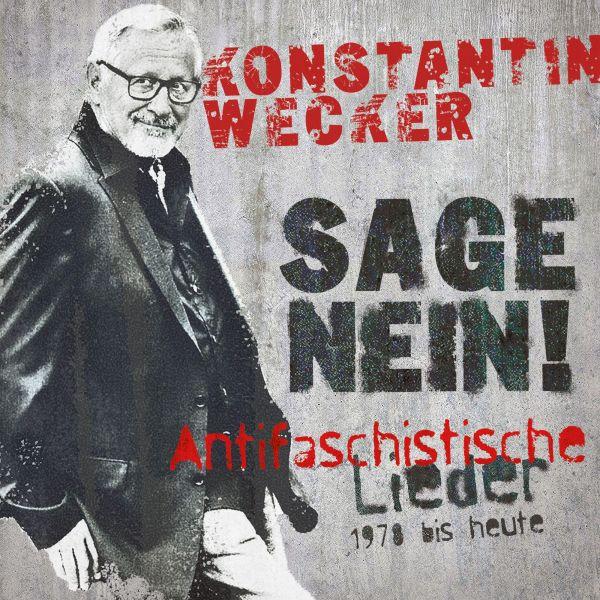 Wecker, Konstantin - Sage Nein! (Antifaschistische Lieder: 1978 bis heute)