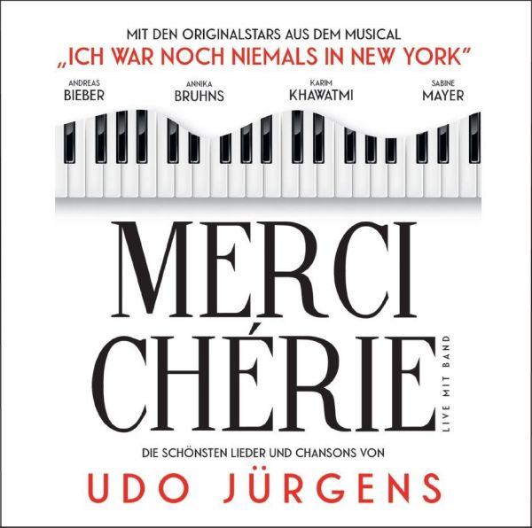 Original Tour Cast - Merci Chérie - Die schönsten Lieder und Chansons von Udo Jürgens