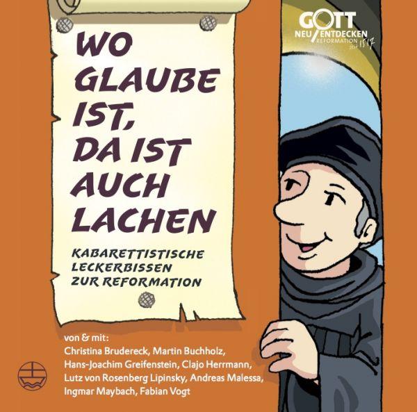 Various - Wo Glaube ist, da ist auch Lachen - Kabarettistische Leckerbissen zur Reformation