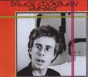 Cockburn, Bruce - Humans (Deluxe)