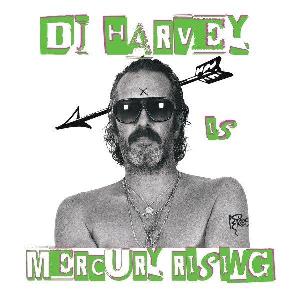Various mixed by DJ Harvey - The Sound of Mercury Rising, Vol. 2 (DJ Harvey)