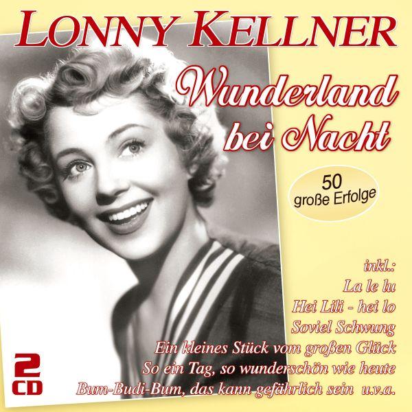 Kellner, Lonny - Wunderland bei Nacht - 50 große Erfolge