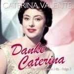 Valenta, Caterina - Danke Caterina - Die 50 schönsten Hits - Folge 3