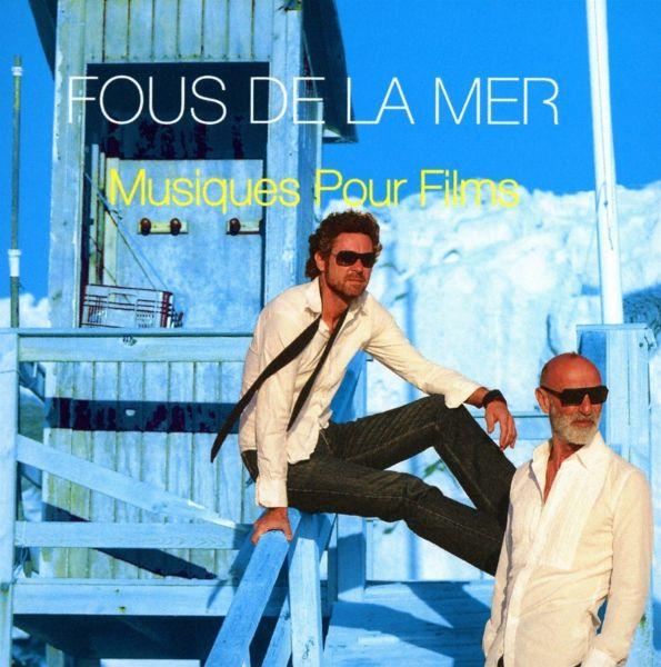 Fous De La Mer - Musiques Pour Films