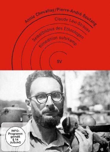 Claude Lévi-Strauss. Selbstbildnis des Ethnologen