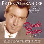 Alexander, Peter - Danke Peter - Folge 3 - 50 seiner schönsten Lieder
