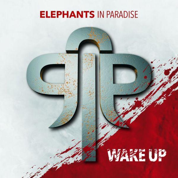 Elephants In Paradise - Wake Up