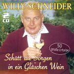 Schneider, Willy - Schütt' die Sorgen in ein Gläschen Wein - 50 große Erfolge