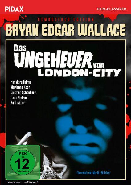 Bryan Edgar Wallace: Das Ungeheuer von London-City - Remastered Edition