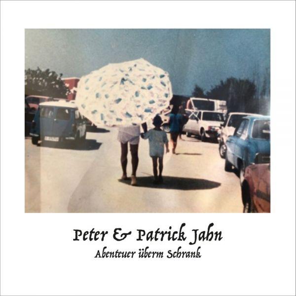 Peter & Patrick Jahn - Über dem Schrank
