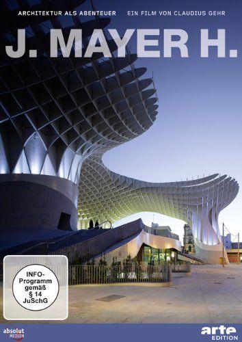 J. Mayer H. - Architektur als Abenteuer