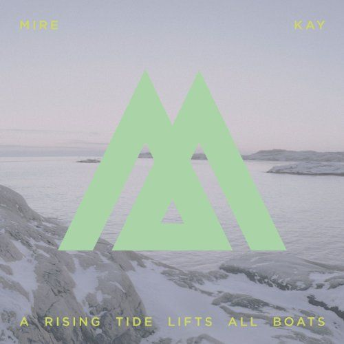 Mire Kay - A Rising Tide Lifts All Boats (CD)