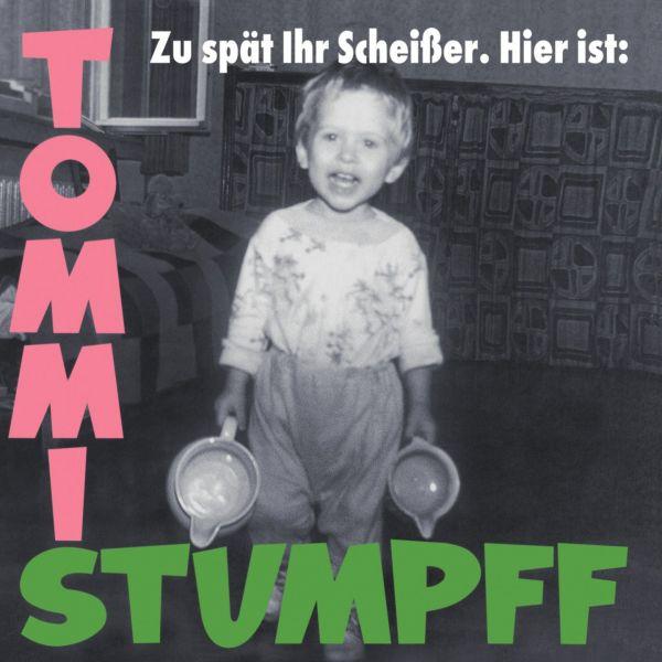 Stumpff, Tommi - Zu spät ihr Scheißer