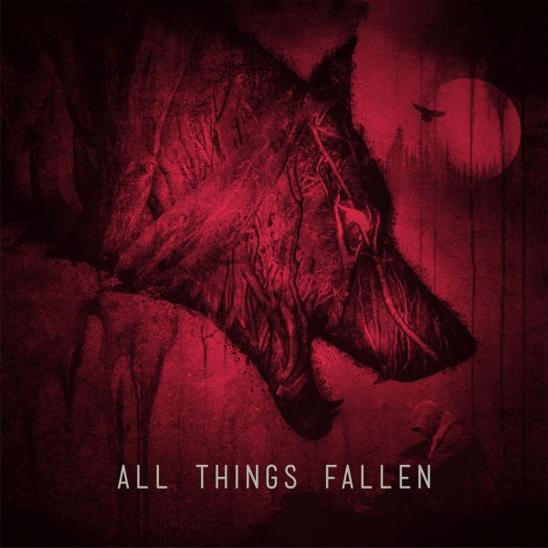 All Things Fallen - All Things Fallen (Re-Issue)