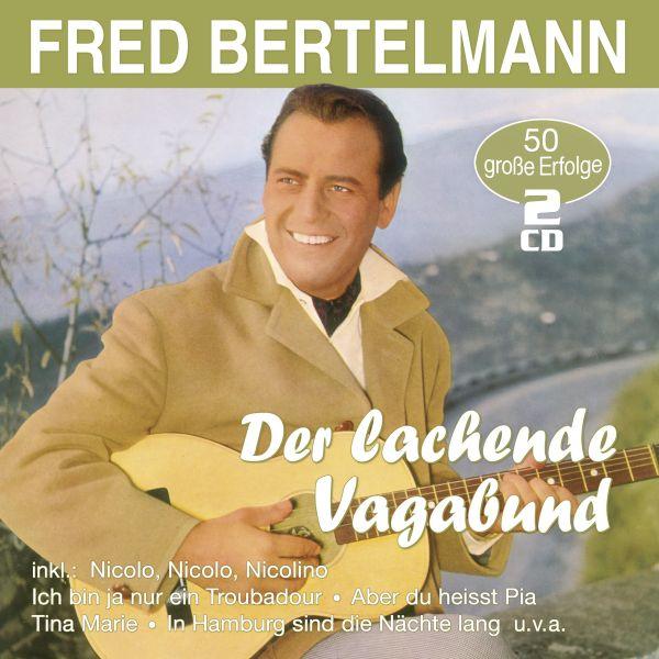 Bertelmann, Fred - Der lachende Vagabund - 50 große Erfolge