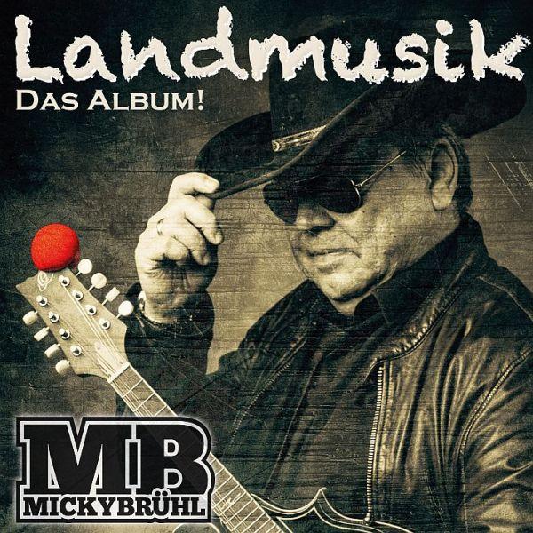 Brühl, Micky - Landmusik. Das Album!