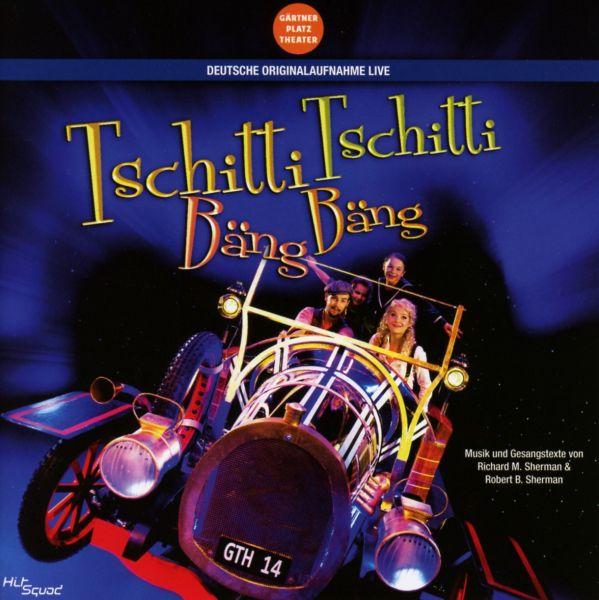 Original Cast Deutschland - Tschitti Tschitti Bäng Bäng - Deutsche Originalaufnahme Live