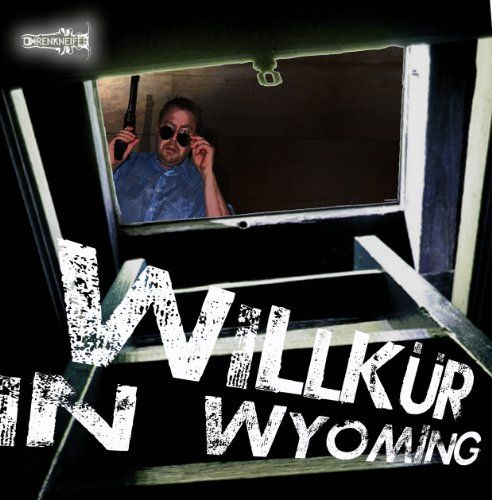 Ohrenkneifer (Hardegen, Dirk) - Willkür in Wyoming