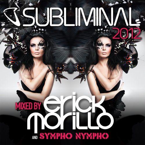 Various / Erick Morillo - Subliminal 2012 mixed by Erick Morillo