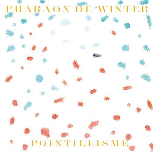 Pharaon De Winter - Pointillisme