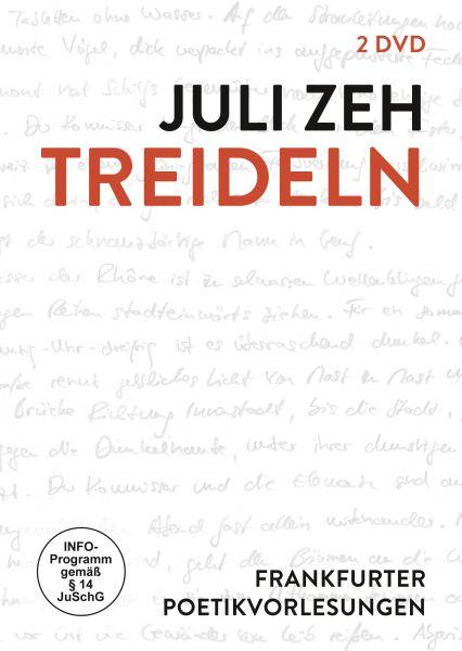 Juli Zeh: Treideln - Frankfurter Poetikvorlesung