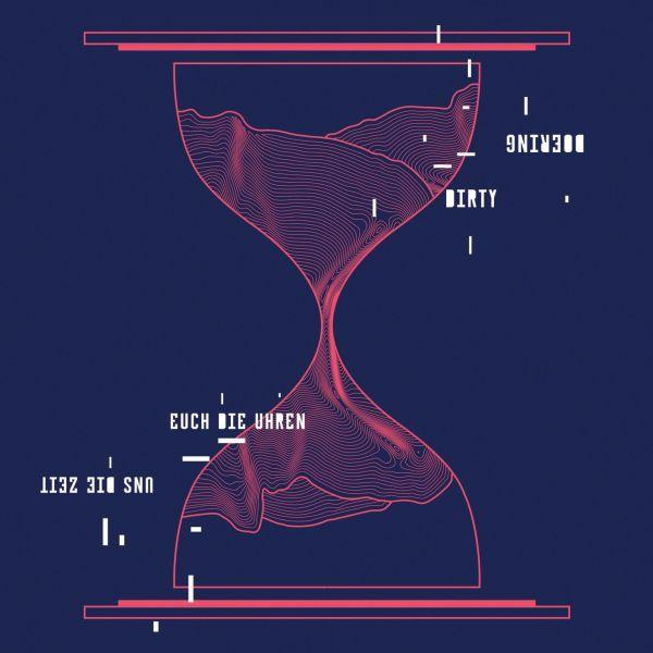 Dirty Doering - Euch die Uhren uns die Zeit