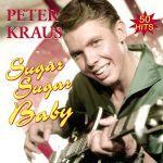 Kraus, Peter - Sugar Sugar Baby - Die besten Hits