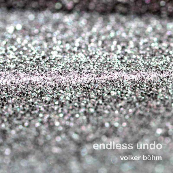 Böhm, Volker - Endless Undo