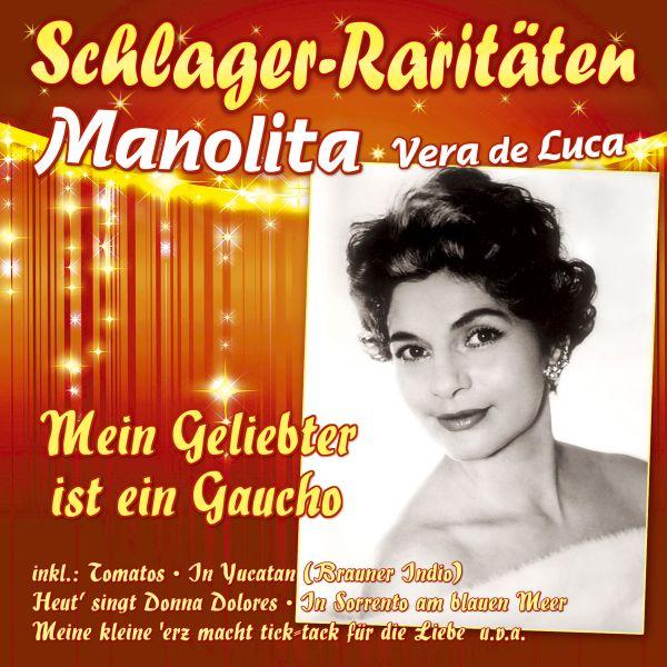 Manolita - Vera de Luca - Mein Geliebter ist ein Gaucho