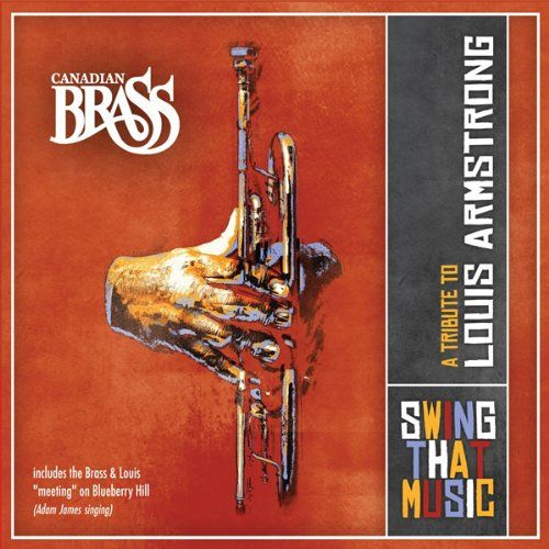 Canadian Brass - Swing That Music - Tribute to Louis Armstrong