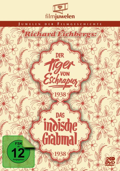 Richard Eichberg: Der Tiger von Eschnapur (1938) / Das indische Grabmal (1938)