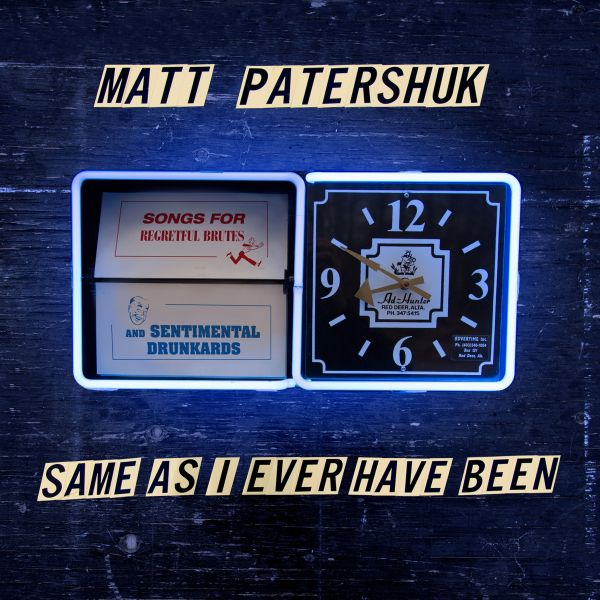 Patershuk, Matt - Same As I Ever Been